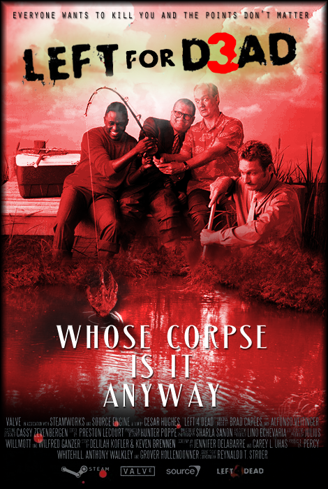 "Left For Dead 3 ""Whose Corpse Is It Anyway"" Campaign Poster Mock-Up"