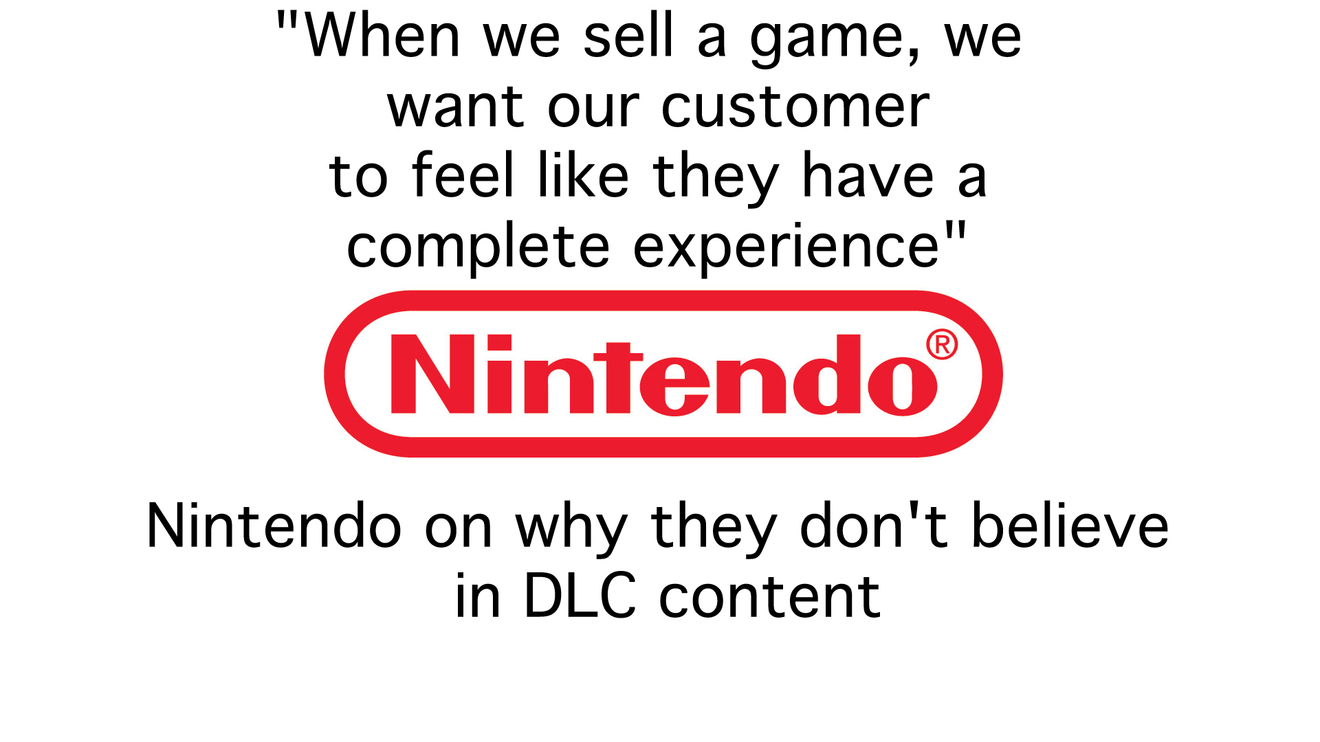 Nintendo on why they don't believe in DLC content